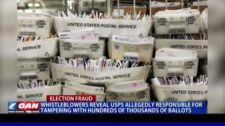 Whistleblowers reveal USPS allegedly responsible for tampering with hundreds of thousands of ballots
