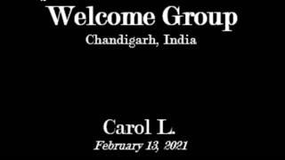 Carol's Experiences - Welcome Group - Feb. 13, 2021