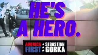 He's a hero. Sebastian Gorka on AMERICA First