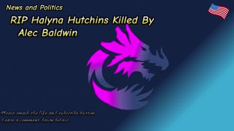 RIP Halyna Hutchins Killed By Alec Baldwin