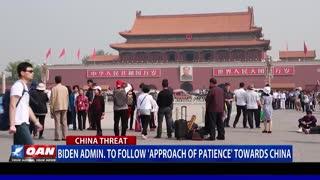Biden admin. to follow 'approach of patience' towards China