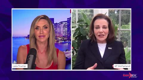 The Right View with Lara Trump and KT McFarland