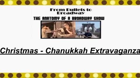 From Bullets to Broadway | Christmas/Chanukah Special