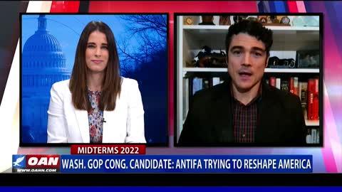Wash. GOP Cong. Candidate: Antifa trying to reshape America