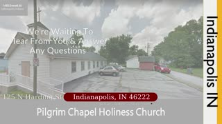 Pilgrim Chapel Holiness Church 125 N Harding St, Indianapolis, IN 46222