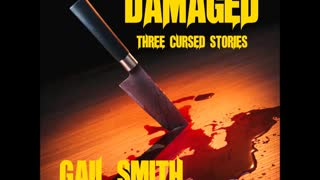 DAMAGED, Three Cursed Stories