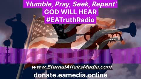 'Humble, Pray, Seek, Repent' - GOD WILL HEAR