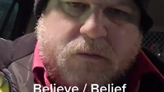 Believe is what your belief is