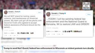 Trump to send National Guard, federal law enforcement to Wisconsin as violent protests turn deadly