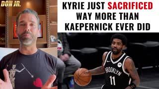 Kyrie Just Sacrificed WAY More Than Kaepernick Ever Did!