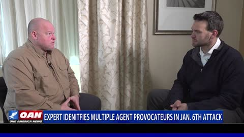 Expert identifies multiple agent provocateurs in Jan. 6 attack