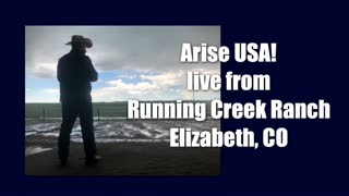Arise USA IS Live from Running Creek Ranch, Elizabeth, Co.