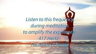 417 hz - Facilitates Change - 5 minute meditation