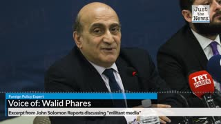 Foreign policy expert Walid Phares says 'militant' U.S. media have become 'opposition'