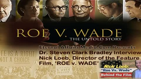 """Guest Interview with """"Roe V Wade"""" Filmmaker Nick Loeb ~ EA Truth Radio 03/17/2021"""