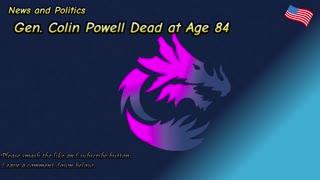 Gen. Colin Powell Dead at Age 84