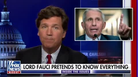 Tucker Carlson on how 'Lord' Fauci pretending he knows everything