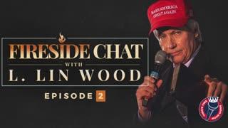 LIN WOOD FIRESIDE CHATS | TIS THE SEASON TO EXPOSE TREASON | Episode 2