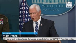 White House coronavirus task force delivered press briefing as COVID-19 crisis persists