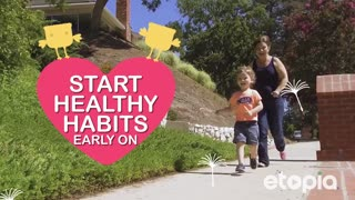 Start healthy habits early on