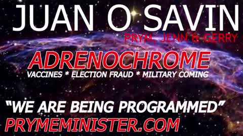 (NEW) JUAN O SAVIN * ADRENOCHROME * WE ARE BEING PROGRAMMED * VACCINES DEATH * MILITARY COMING SOON