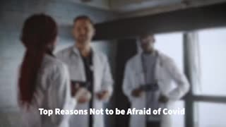 Canadian Doctors Speak Out: Top Reasons Why Not to be Afraid of COVID
