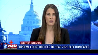 Supreme Court refuses to hear 2020 election cases