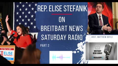 Elise Stefanik joins Matthew Boyle on Breitbart News Saturday Radio. 05.08.21