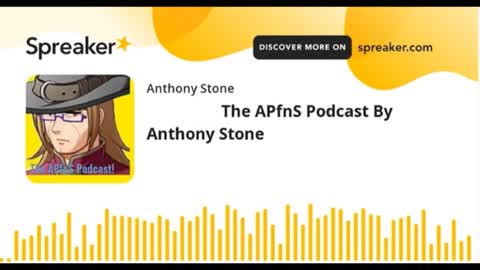 9-23-2021 The APfnS Podcast By Anthony Stone