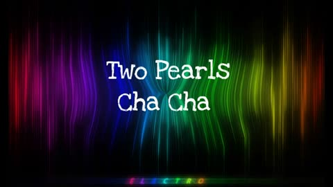 Two Pearls - Cha Cha