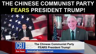 The Chinese Communist Party FEARS President Trump!