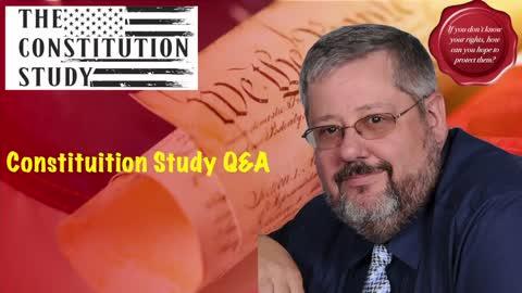 Constituition Study Q&A - June 10, 2021