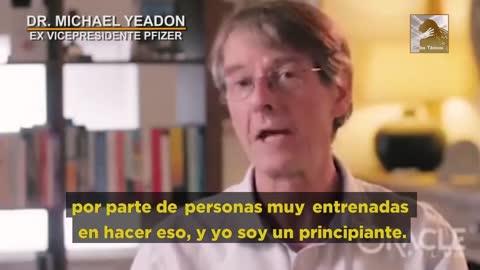 Advertencia del Dr. Michael Yeadon ex vicepresidente de Pfizer.