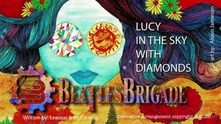 """Beatles Brigade """"Lucy in the sky with Diamonds"""""""