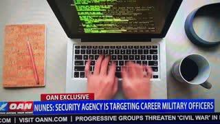 Nunes: Security Agency is Targeting Career Military Officers 04 27 2021