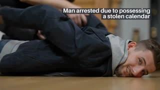 BREAKING NEWS: Man arrested due to possessing a stolen calendar