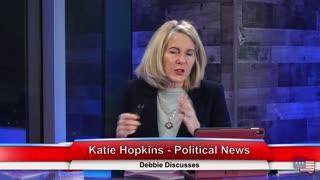 Katie Hopkins - Political News | Debbie Discusses 1.20.21