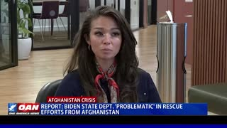 Report: Biden State Dept. 'problematic' in rescue efforts from Afghanistan