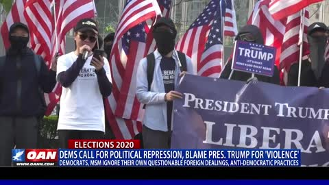Dems call for political repression, blame President Trump for 'violence'