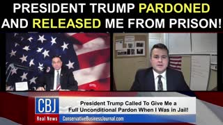 President Trump Pardoned and Released Me From Prison!