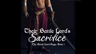 Their Battle Lord's Sacrifice (Book 7 of The Battle Lord Saga), a Sci-Fi/Futuristic/Post-Apocalyptic Romance,