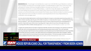 House Republicans call for transparency from Biden admin.