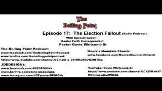 Episode 17: The Election Fallout
