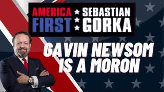 Gavin Newsom is a moron. Sebastian Gorka with Jennifer Horn and Don Dix