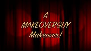 A Life Transformation MAKEOVERGUY® Makeover