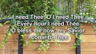 I Need Thee Every Hour / Beautiful Hymn / with Lyrics