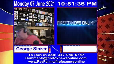 FIREFOXNEWS ONLINE™ June 7Th, 2021 Broadcast