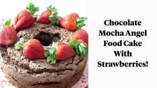 Easy Chocolate Mocha Angel Food Cake