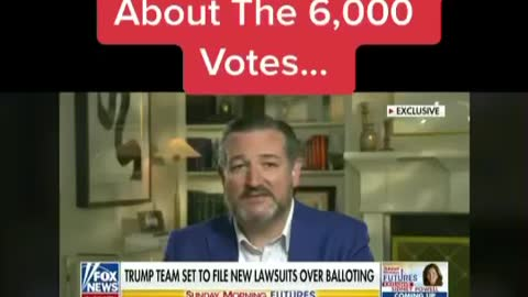 Ted Cruz talks about 6,000 votes!