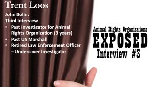 Animal Rights Exposed - Trent Loos Third Interview with John Bolin